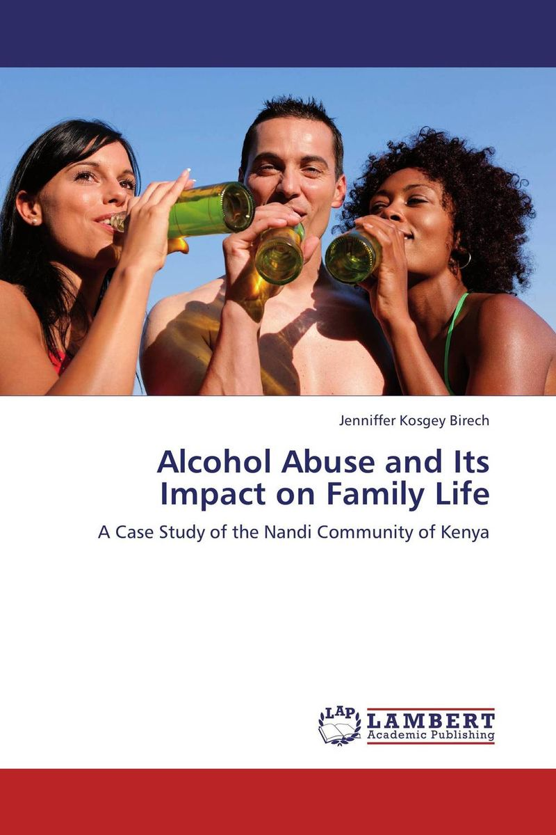 Alcohol Abuse and Its Impact on Family Life work family practices and their impact