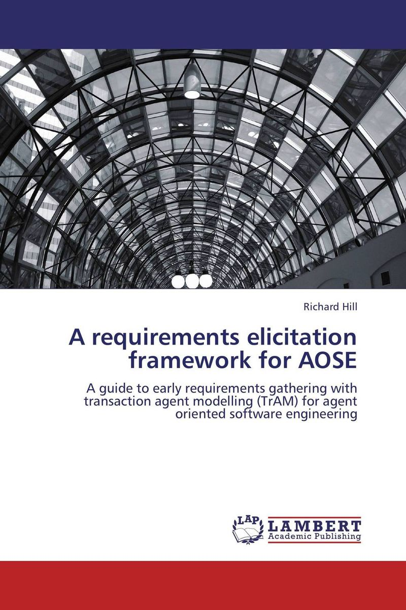 A requirements elicitation framework for AOSE selecting software requirements elicitation techniques