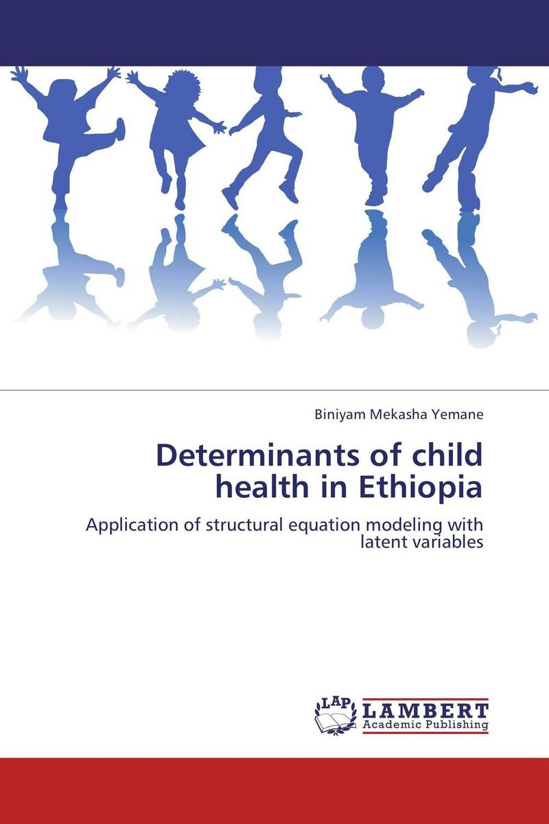 Determinants of child health in Ethiopia david parmenter key performance indicators developing implementing and using winning kpis