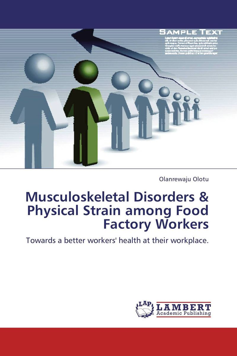 Musculoskeletal Disorders & Physical Strain among Food Factory Workers work related musculoskeletal disorders and manual material handling