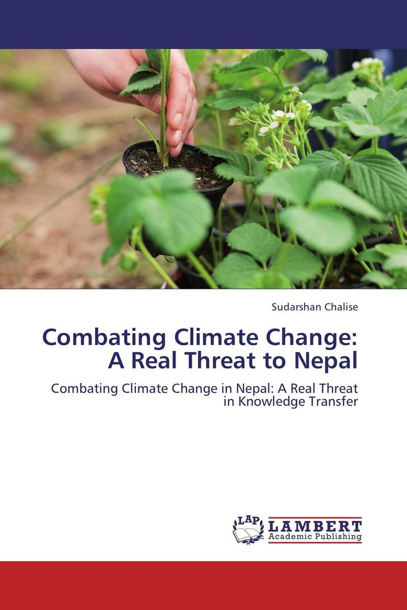 Combating Climate Change: A Real Threat to Nepal johan coetsee change lessons from the ceo real people real change