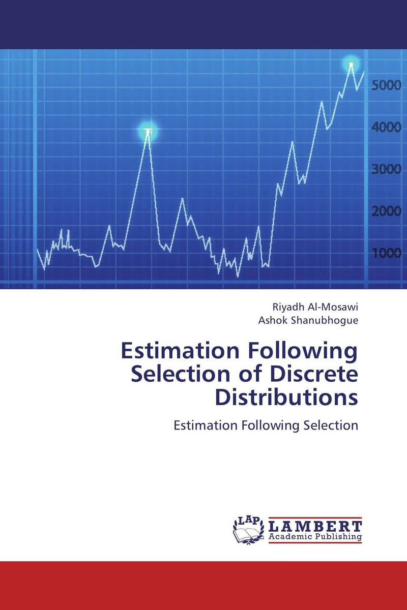Estimation Following Selection of Discrete Distributions harsimranjit gill and ajmer singh selection of parameter 'r' in rc5 algorithm