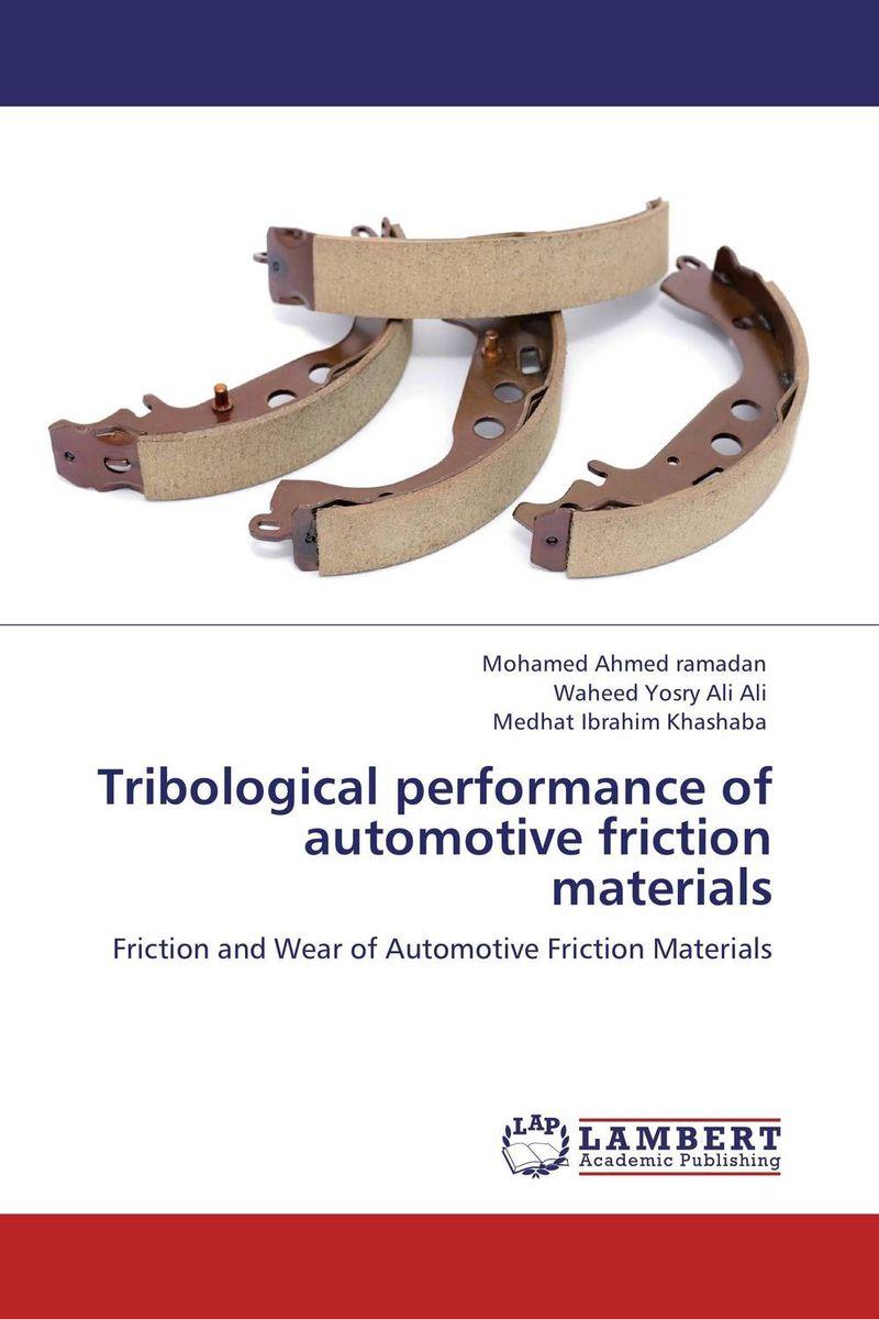 Tribological performance of automotive friction materials s godwin barnabas tirupathi kamatchi and g sathish pandian friction surfacing and electroplating