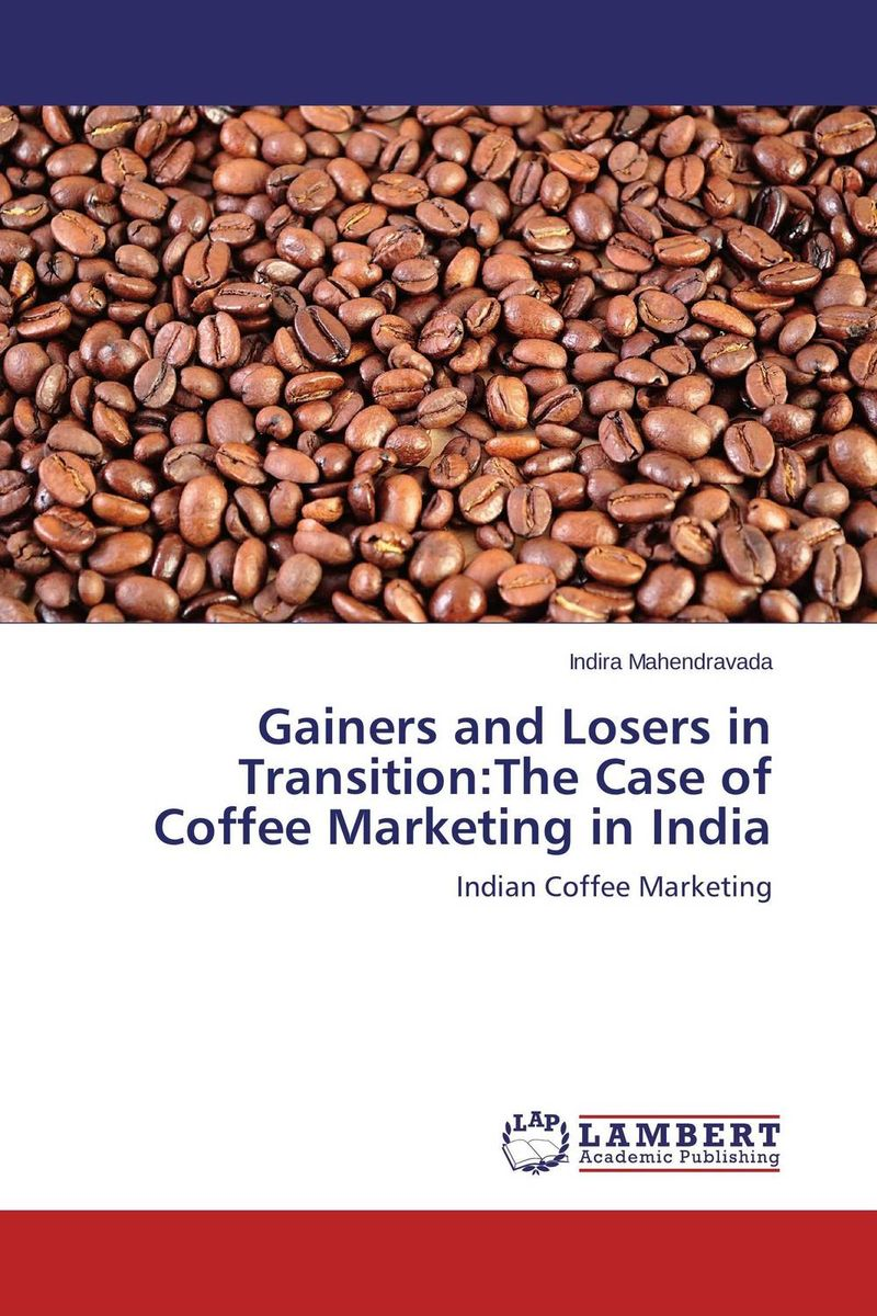 Gainers and Losers in Transition:The Case of Coffee Marketing in India alan roxburgh missional map making skills for leading in times of transition