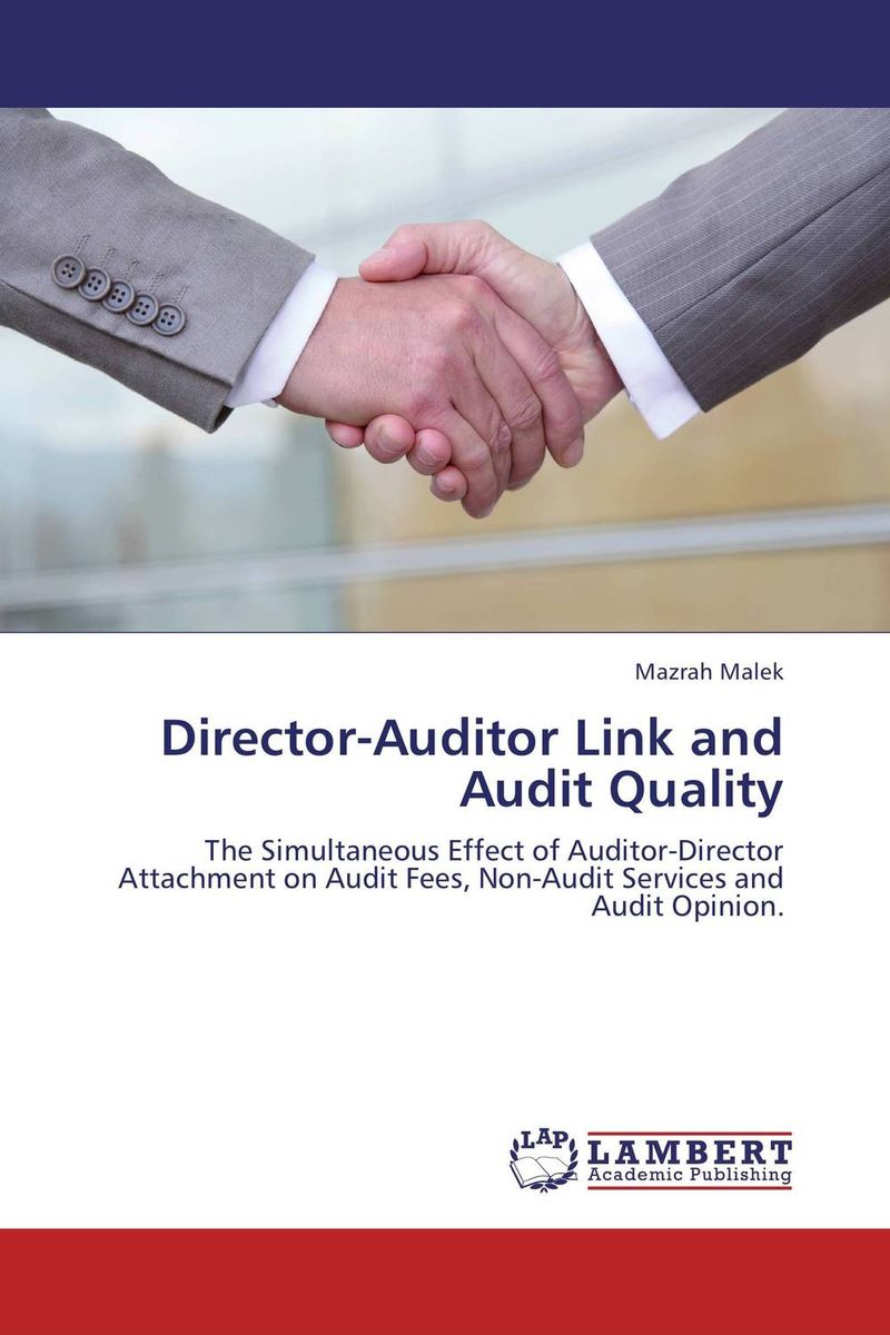 Director-Auditor Link and Audit Quality richard cascarino e auditor s guide to it auditing