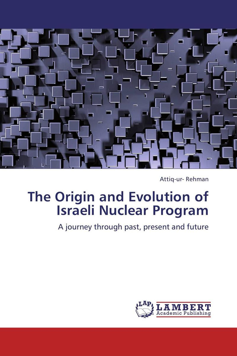 The Origin and Evolution of Israeli Nuclear Program new scientist the origin of almost everything