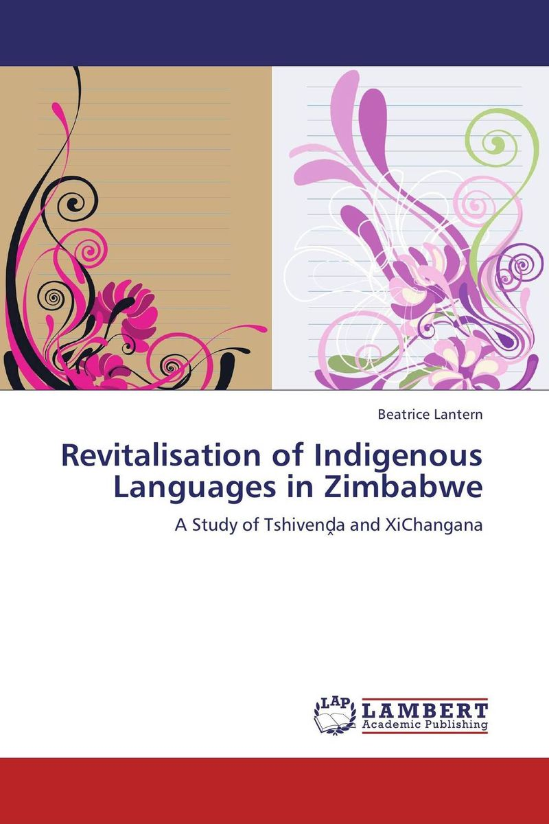 Revitalisation of Indigenous Languages in Zimbabwe the language question in africa zimbabwe case study
