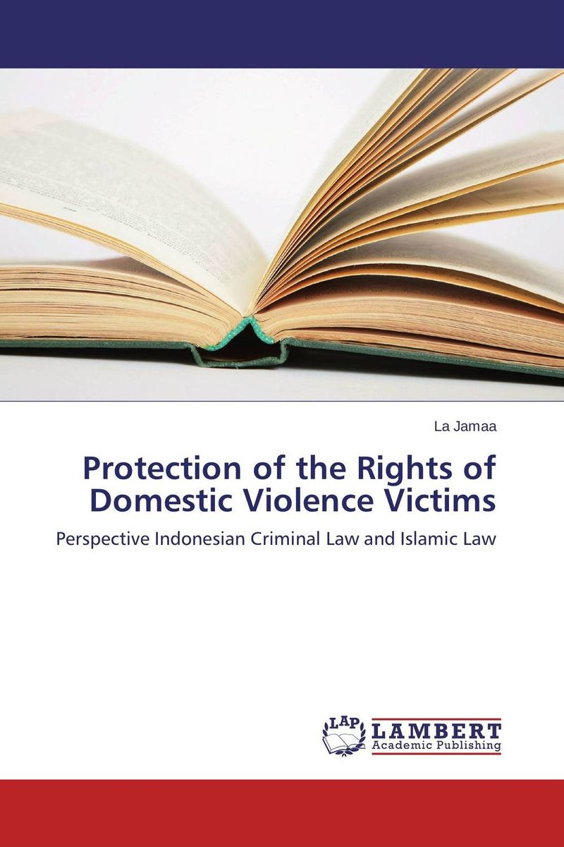 Protection of the Rights of Domestic Violence Victims nation gender and cultures of violence
