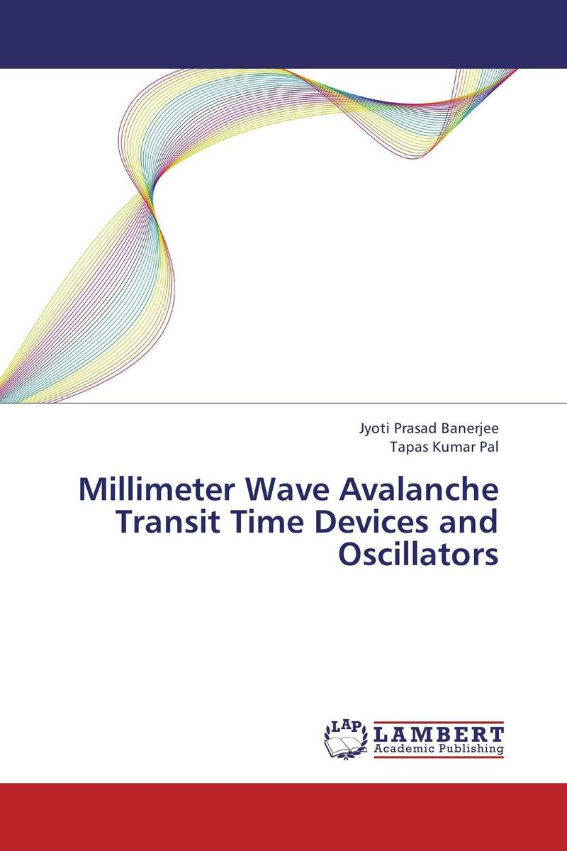 Millimeter Wave Avalanche Transit Time Devices and Oscillators avalanche аккумулятор в харьков
