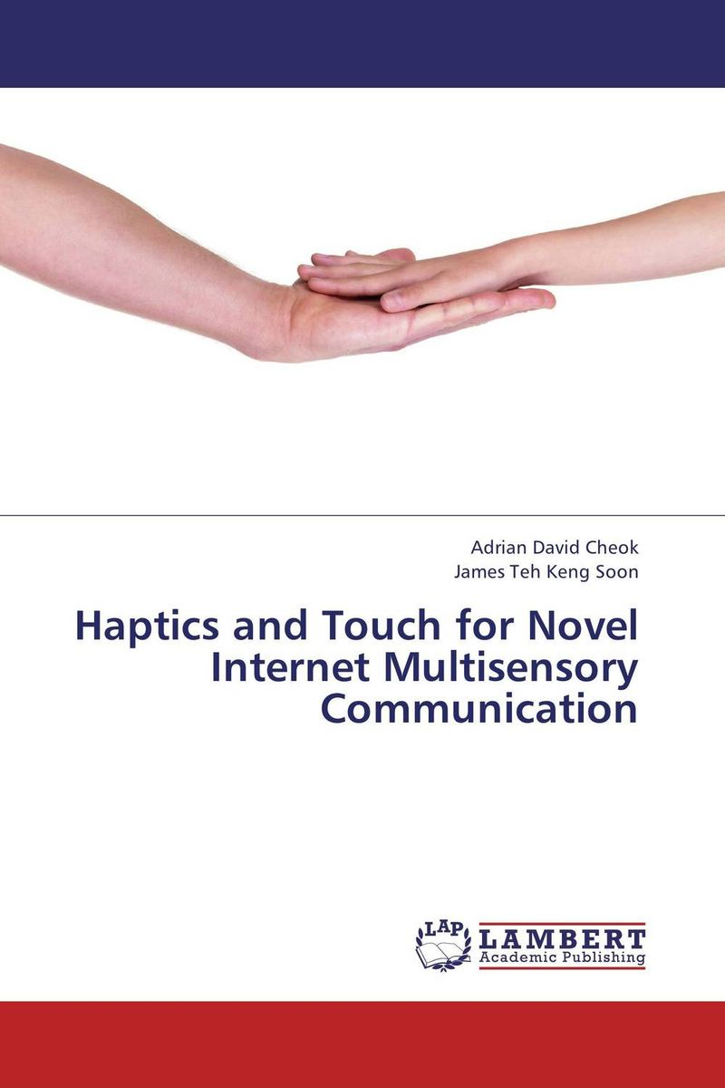 Haptics and Touch for Novel Internet Multisensory Communication the lonely polygamist – a novel