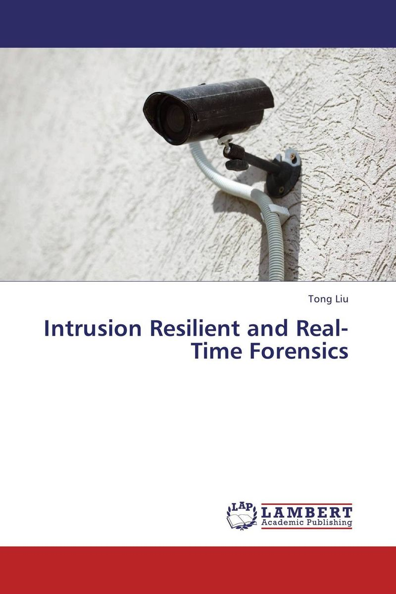 Intrusion Resilient and Real-Time Forensics david luckham c event processing for business organizing the real time enterprise
