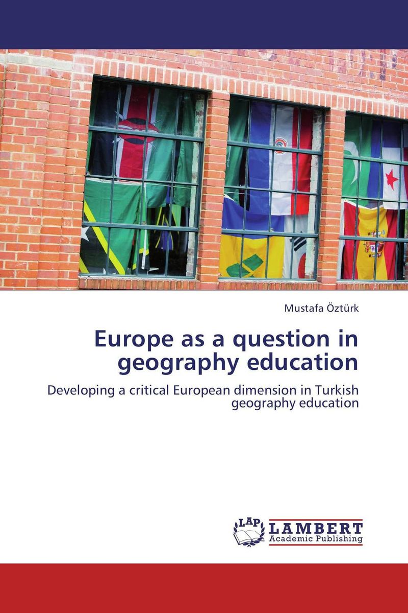 Europe as a question in geography education space gender and identity construction in student hostels