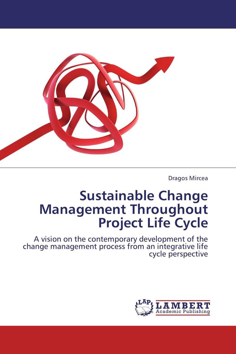 Sustainable Change Management Throughout Project Life Cycle claudia baca m project manager s spotlight on change management