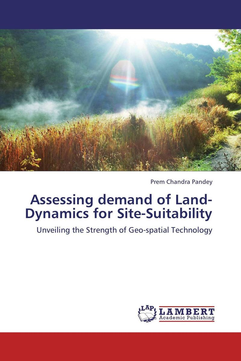 Assessing demand of Land-Dynamics for Site-Suitability