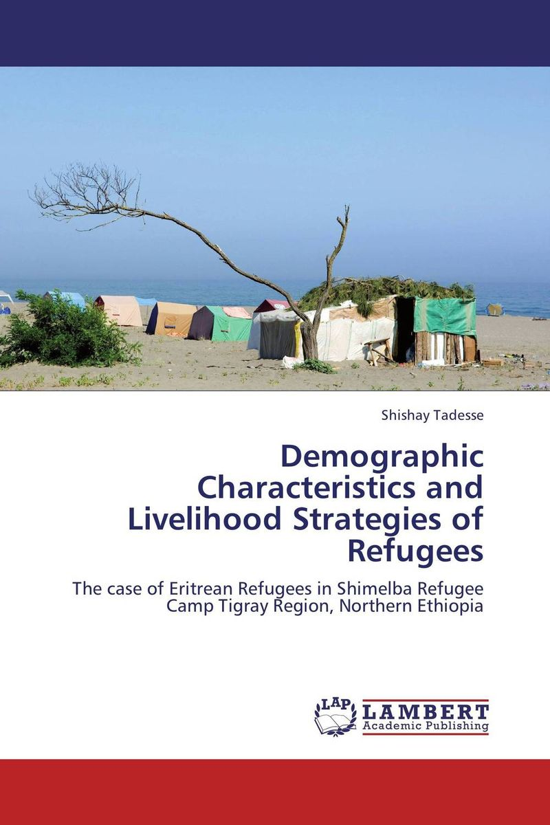 Demographic Characteristics and Livelihood Strategies of Refugees changes in livelihood strategies