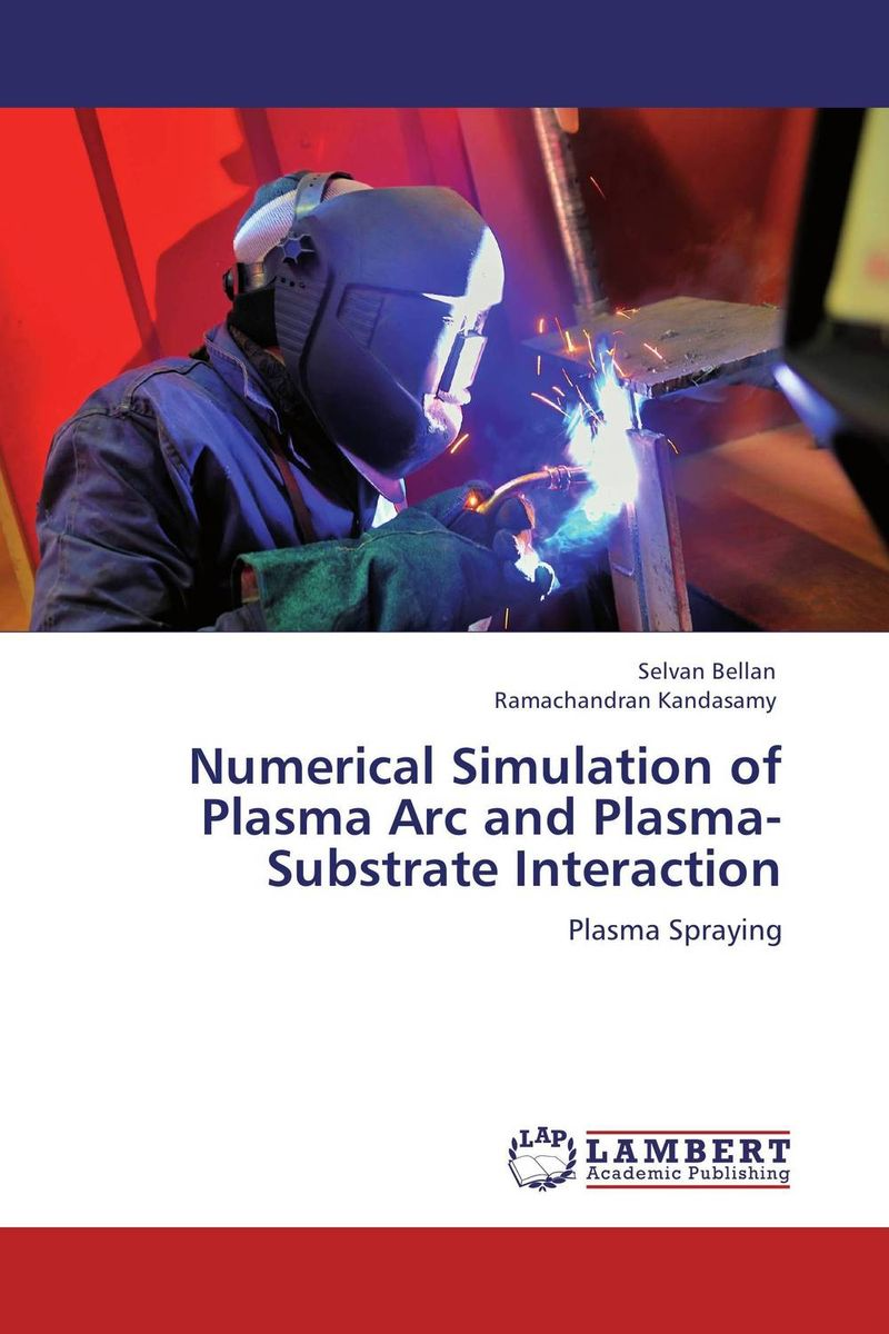 Numerical Simulation of Plasma Arc and Plasma-Substrate Interaction