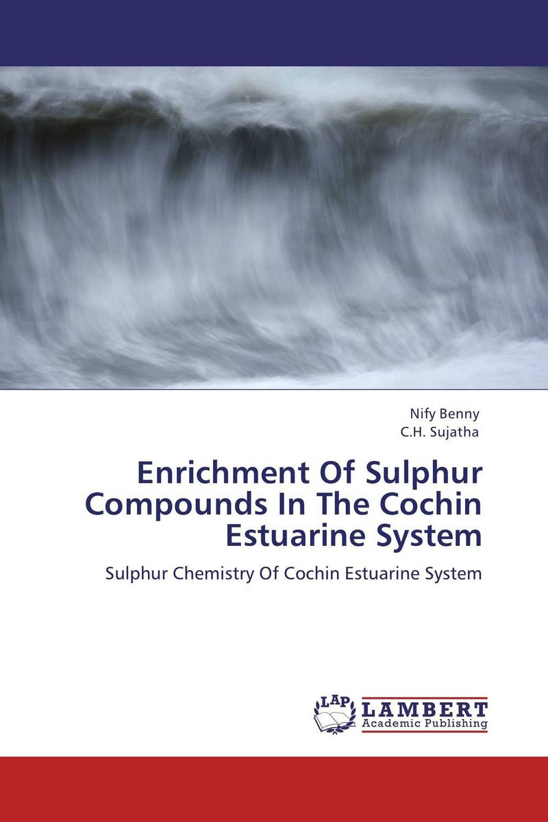 Enrichment Of Sulphur Compounds In The Cochin Estuarine System nify benny and c h sujatha enrichment of sulphur compounds in the cochin estuarine system