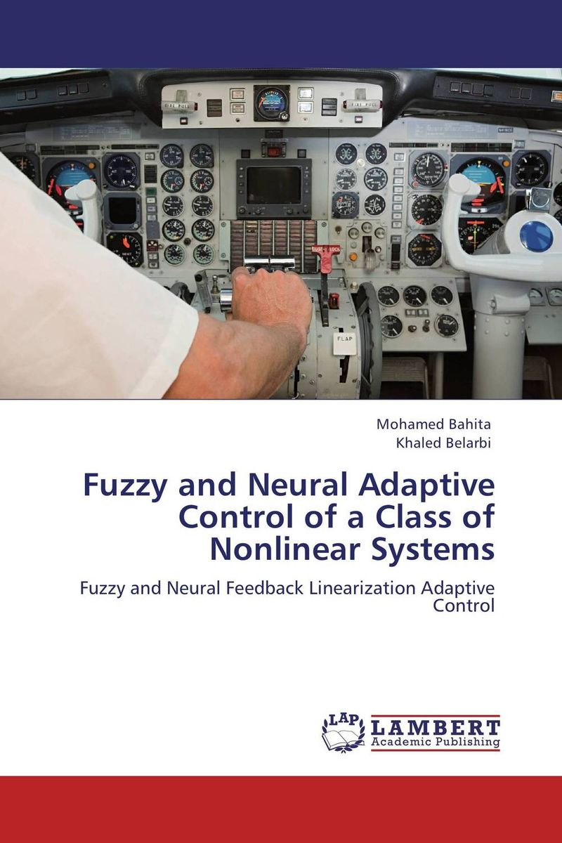 Fuzzy and Neural Adaptive Control of a Class of Nonlinear Systems n j patil r h chile and l m waghmare design of adaptive fuzzy controllers