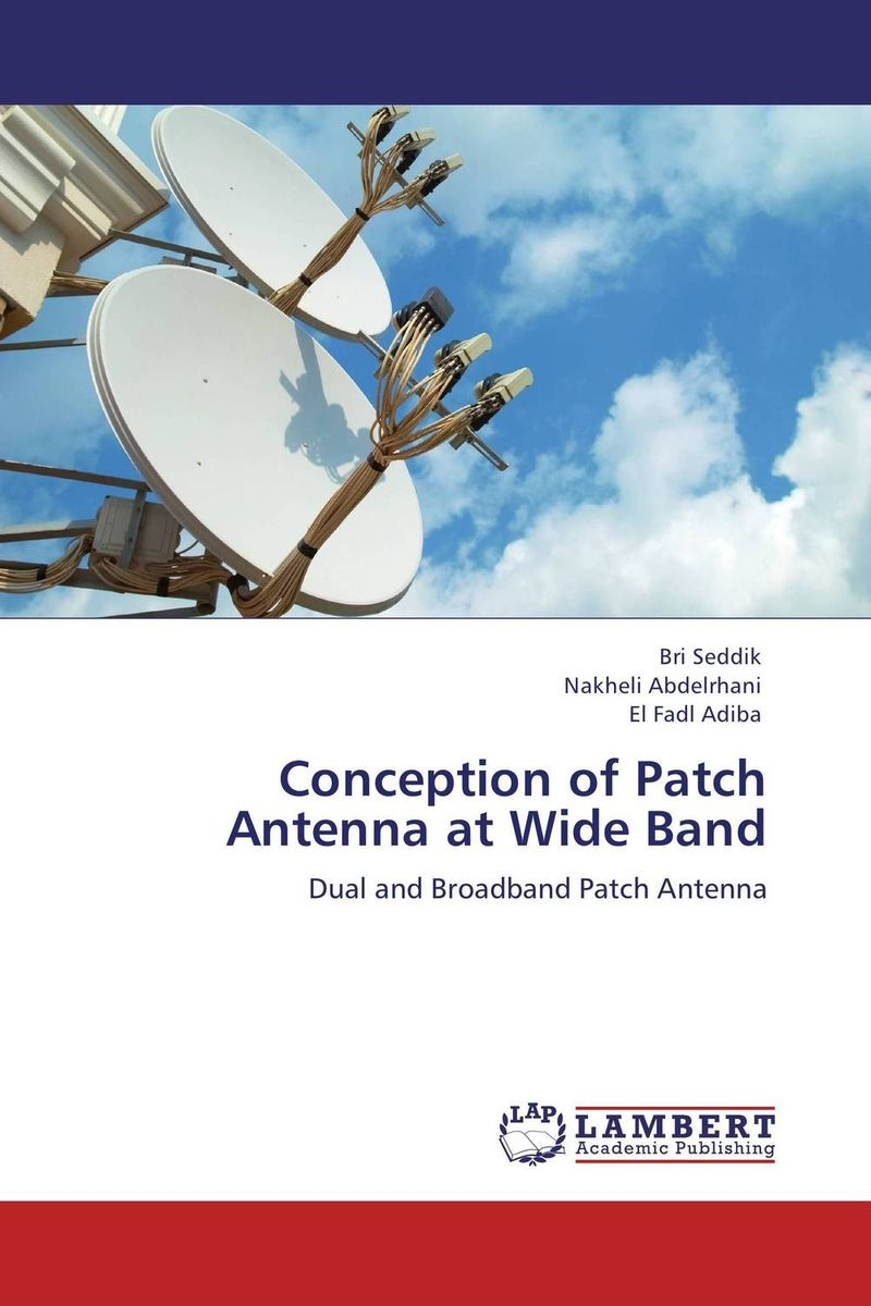 Conception of Patch Antenna at Wide Band conception of patch antenna at wide band
