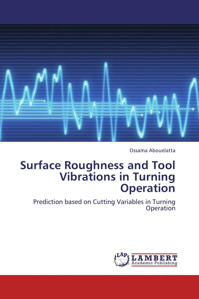 Surface Roughness and Tool Vibrations in Turning Operation