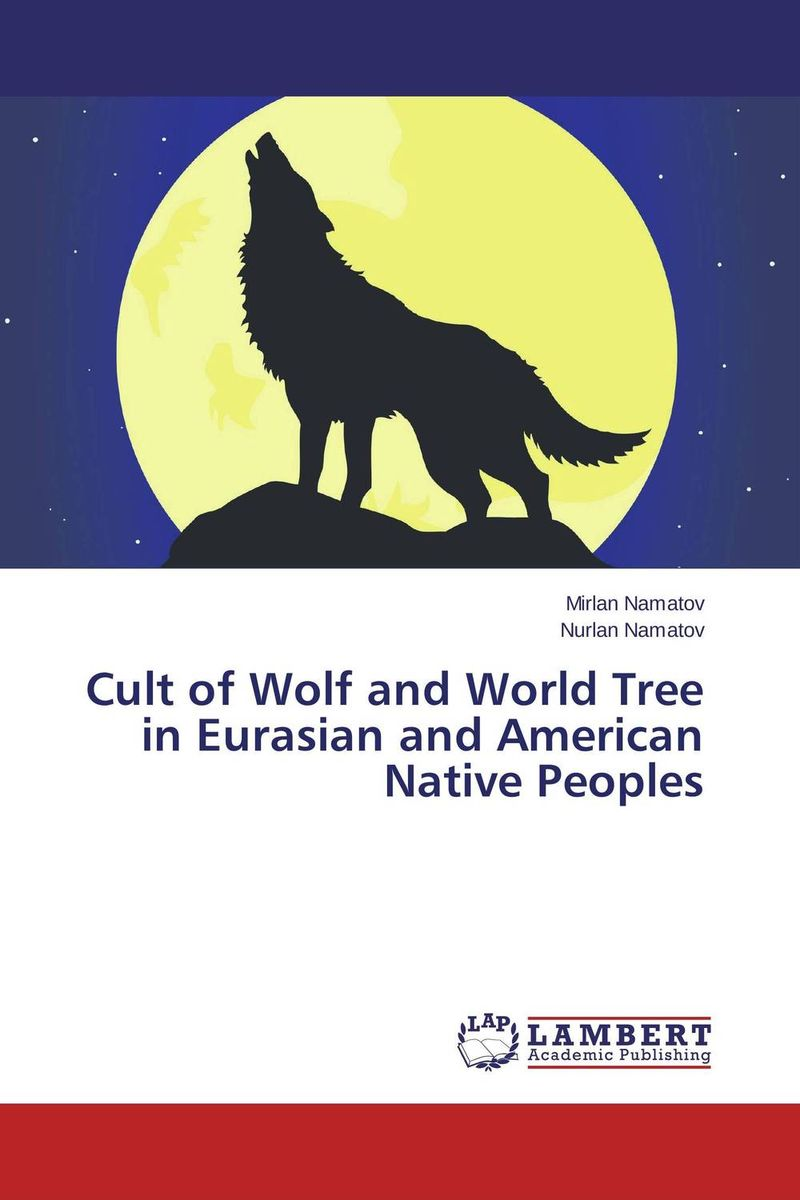 Cult of Wolf and World Tree in Eurasian and American Native Peoples the cult of remembrance and the black death