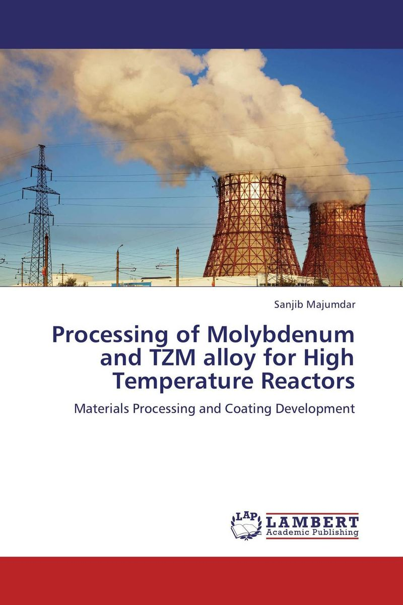 Processing of Molybdenum and TZM alloy for High Temperature Reactors emote alloy