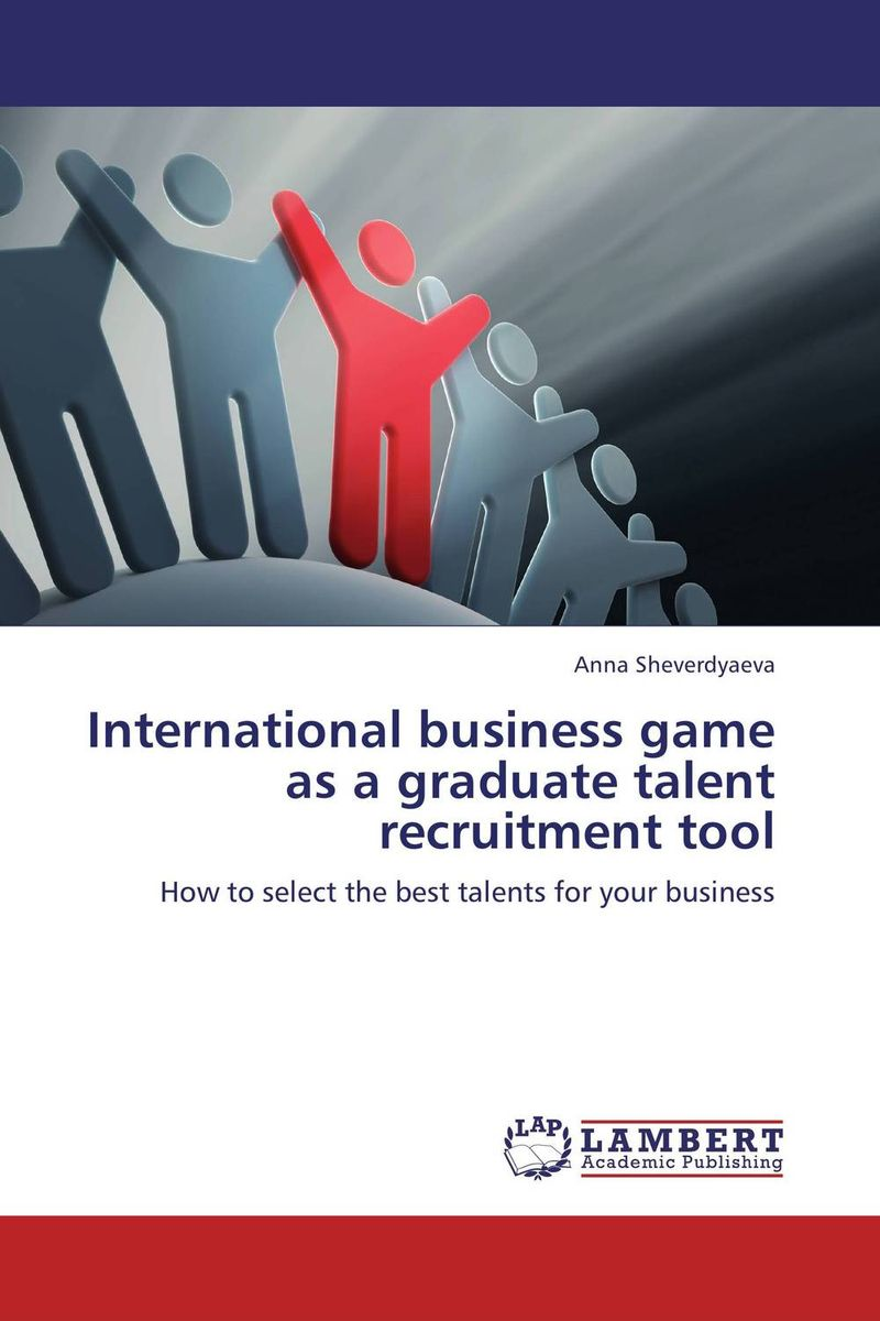 International business game as a graduate talent recruitment tool seeing things as they are