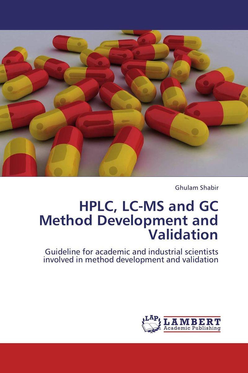 HPLC, LC-MS and GC Method Development and Validation raja abhilash punagoti and venkateshwar rao jupally introduction to analytical method development and validation