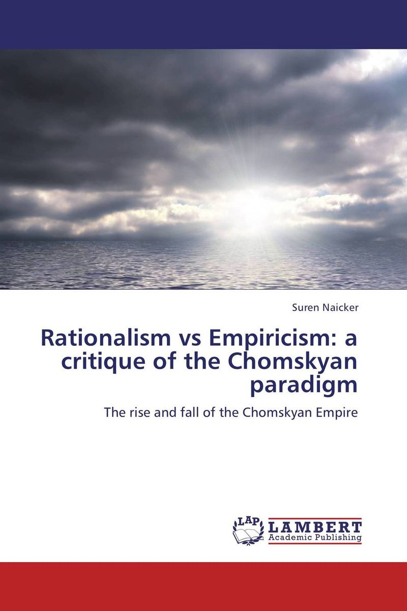 Rationalism vs Empiricism: a critique of the Chomskyan paradigm chinese outward investment and the state the oli paradigm perspective