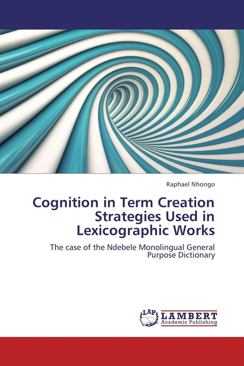 Cognition in Term Creation Strategies Used in Lexicographic Works the handbook of translation and cognition