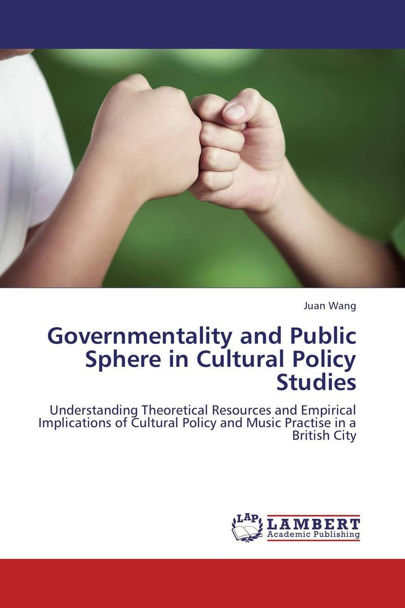 Governmentality and Public Sphere in Cultural Policy Studies