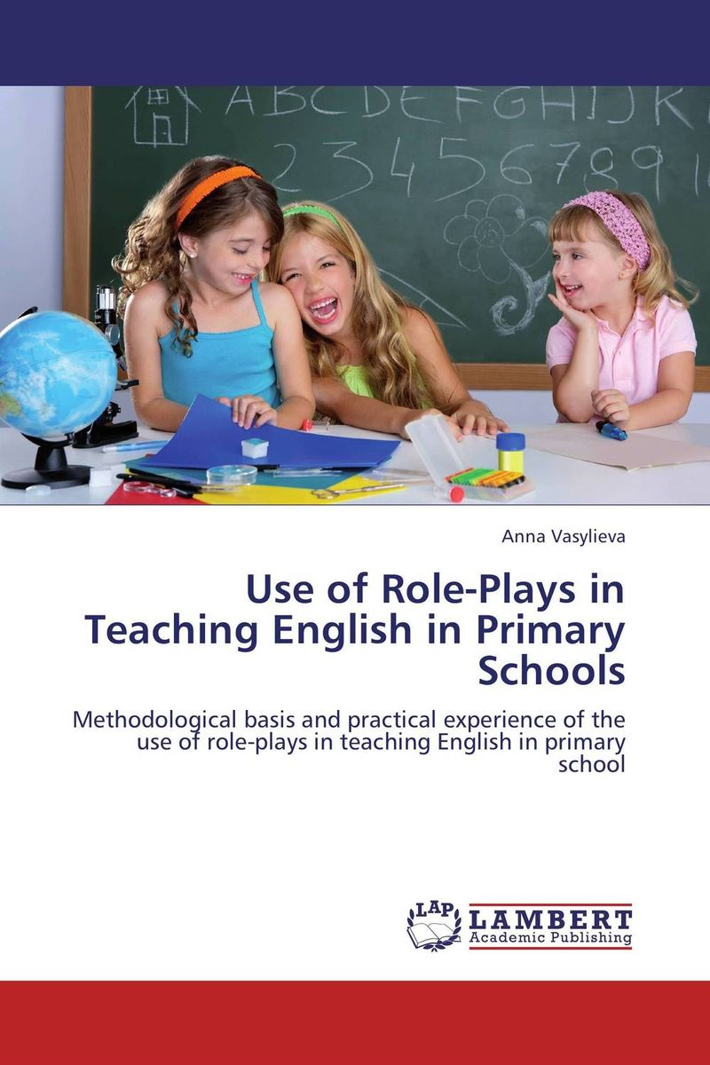 Use of Role-Plays in Teaching English in Primary Schools the teaching of english pronunciation in indian higher primary schools