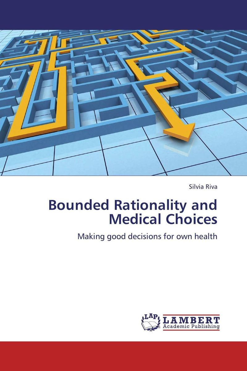 цена на Bounded Rationality and Medical Choices