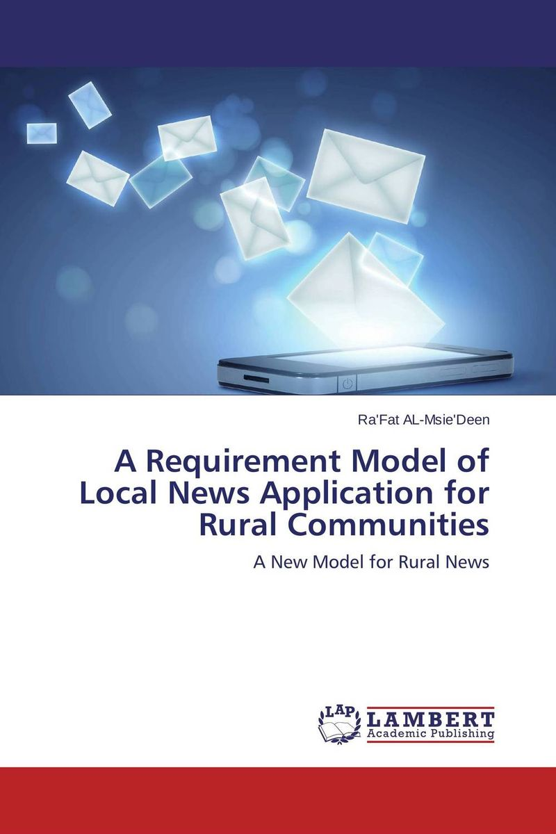 A Requirement Model of Local News Application for Rural Communities the application of global ethics to solve local improprieties