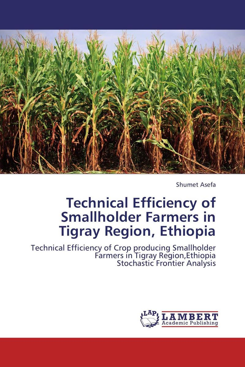 Technical Efficiency of Smallholder Farmers in Tigray Region, Ethiopia comparison of global fisheries' efficiency levels using meta frontier