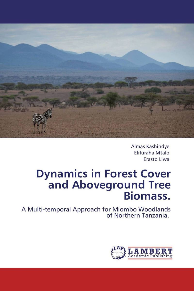 Dynamics in Forest Cover and Aboveground Tree Biomass. land of savagery land of promise – the european image of the american