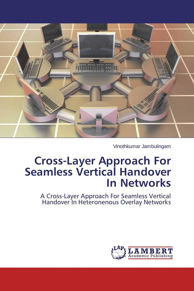 Cross-Layer Approach For Seamless Vertical Handover In Networks vertical handoff decision strategies