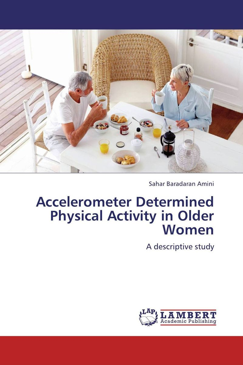 Accelerometer Determined Physical Activity in Older Women relationship between physical activity level and exercise capacity