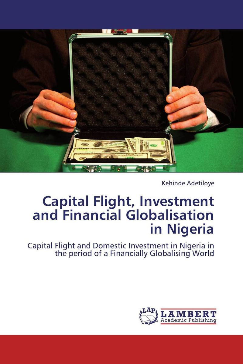 Фото Capital Flight, Investment and Financial Globalisation in Nigeria finance and investments