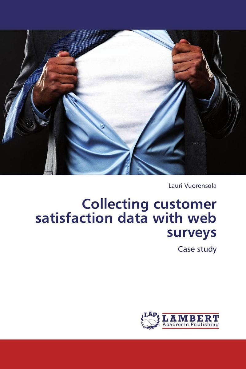Collecting customer satisfaction data with web surveys avinash kaushik web analytics 2 0 the art of online accountability and science of customer centricity