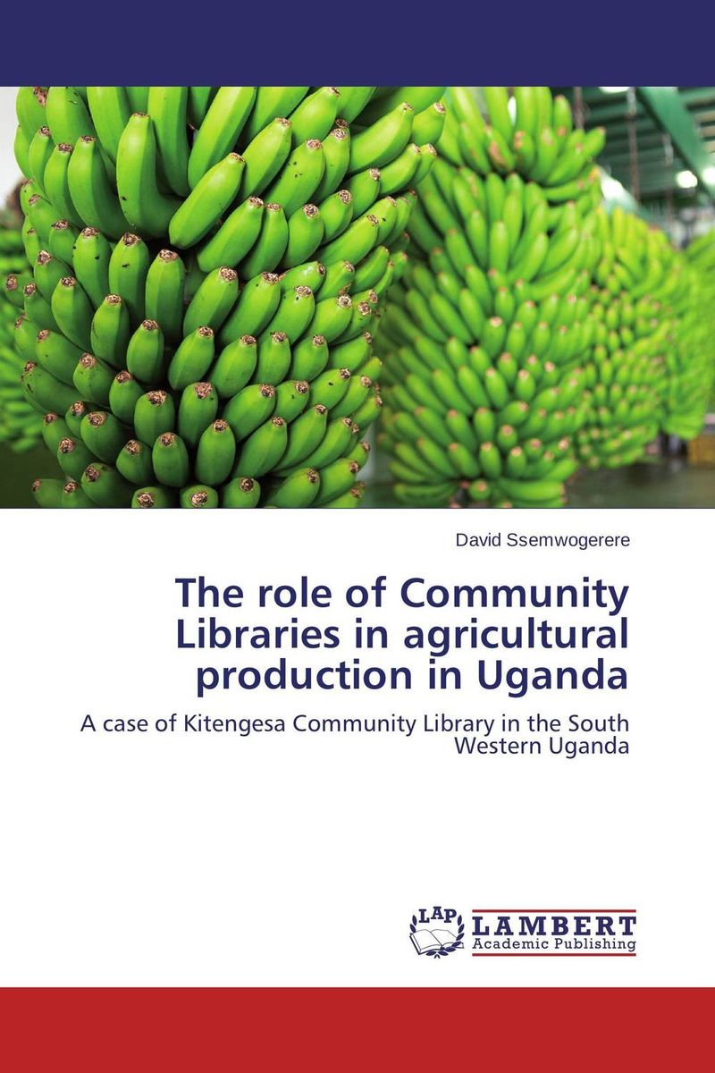 The role of Community Libraries in agricultural production in Uganda cold storage accessibility and agricultural production by smallholders