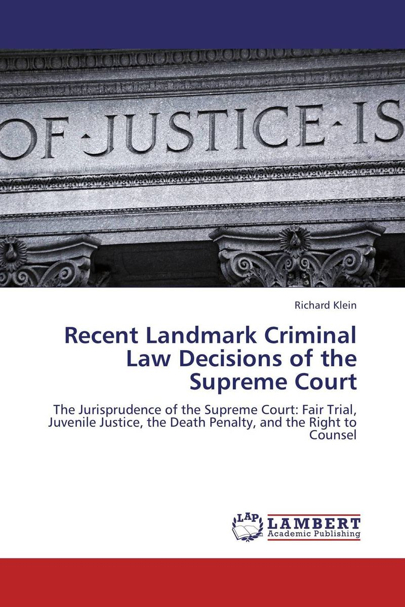 Recent Landmark Criminal Law Decisions of the Supreme Court criminal law and the authority of the state