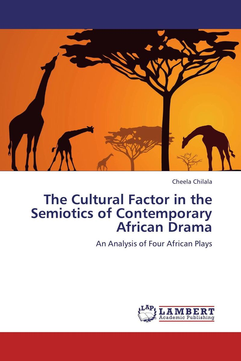 The Cultural Factor in the Semiotics of Contemporary African Drama cultural and linguistic hybridity in postcolonial text