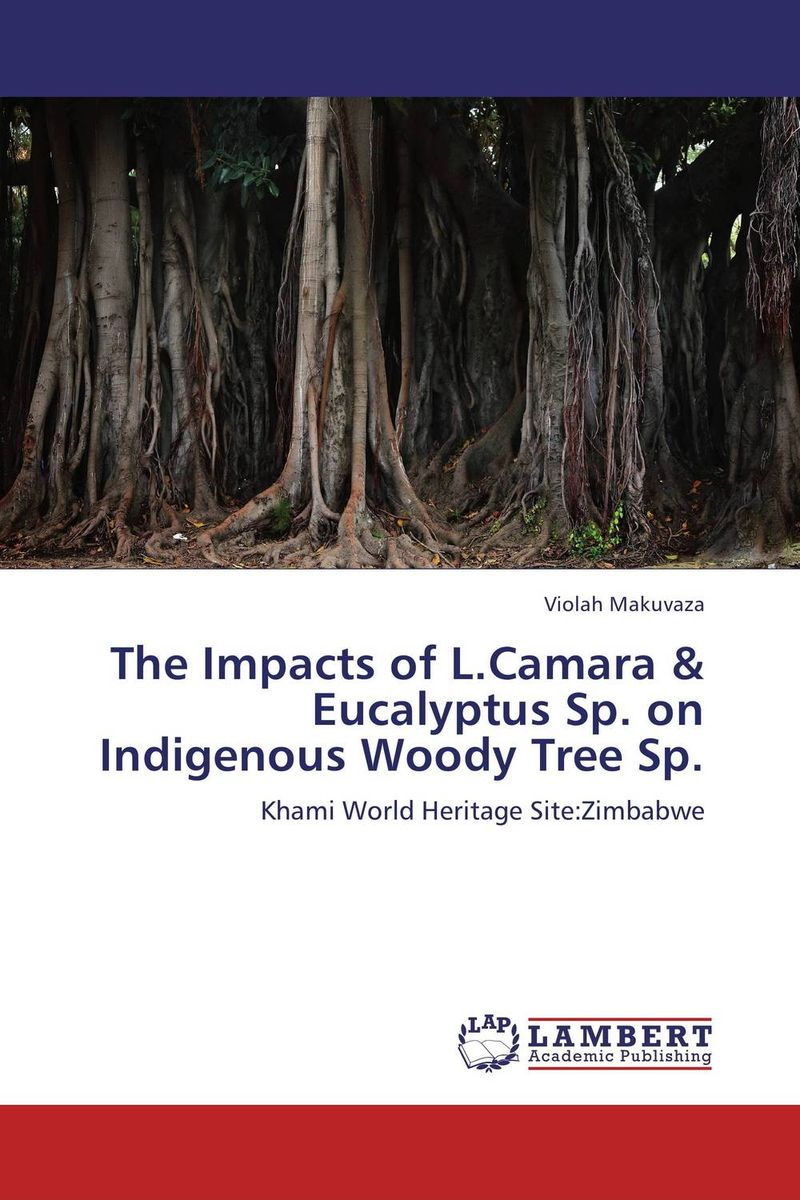 The Impacts of L.Camara & Eucalyptus Sp. on Indigenous Woody Tree Sp. the trees trees the garden of jane delawney lp