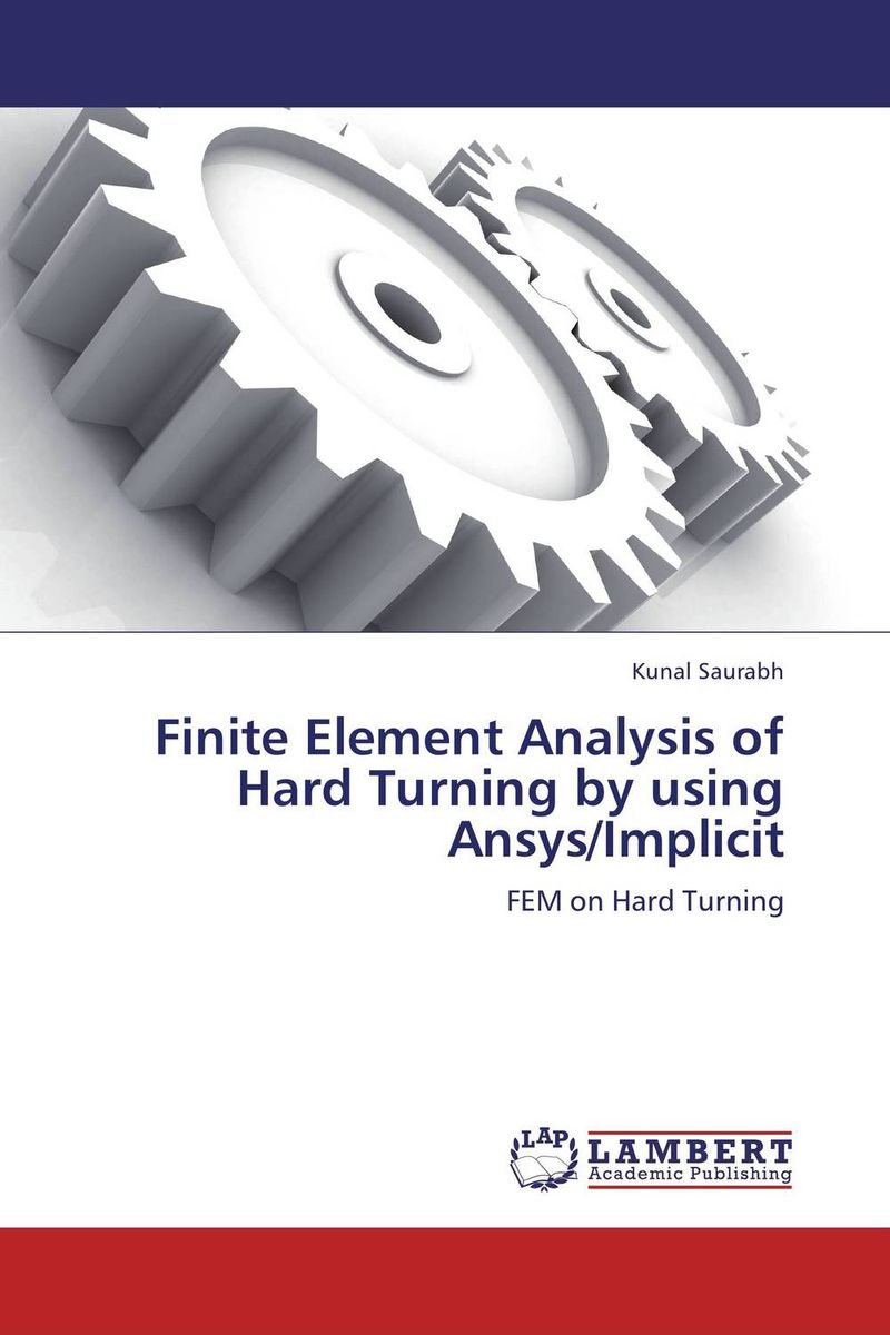 Finite Element Analysis of Hard Turning by using Ansys/Implicit good hard