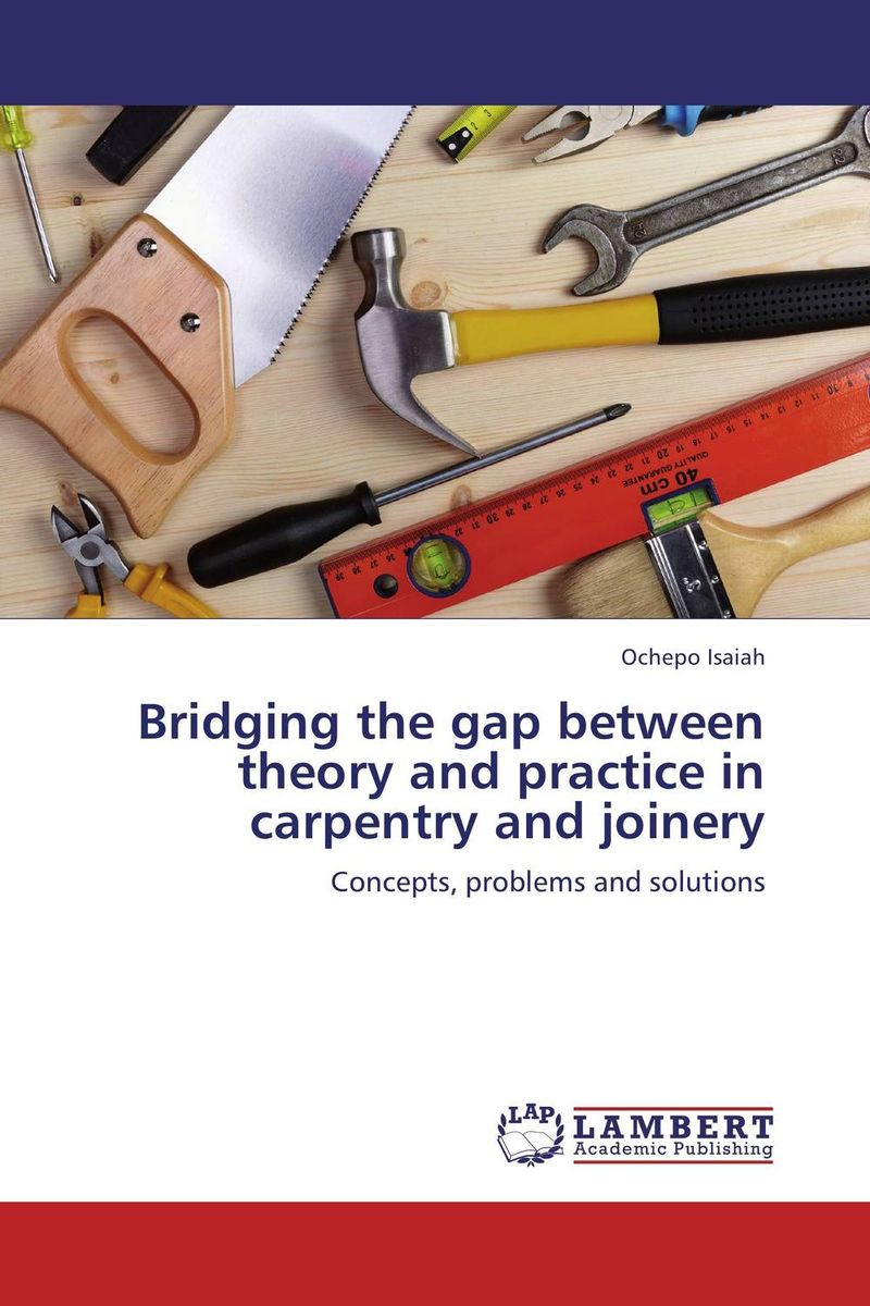 Bridging the gap between theory and practice in carpentry and joinery лонгслив gap gap ga020ewvdq20