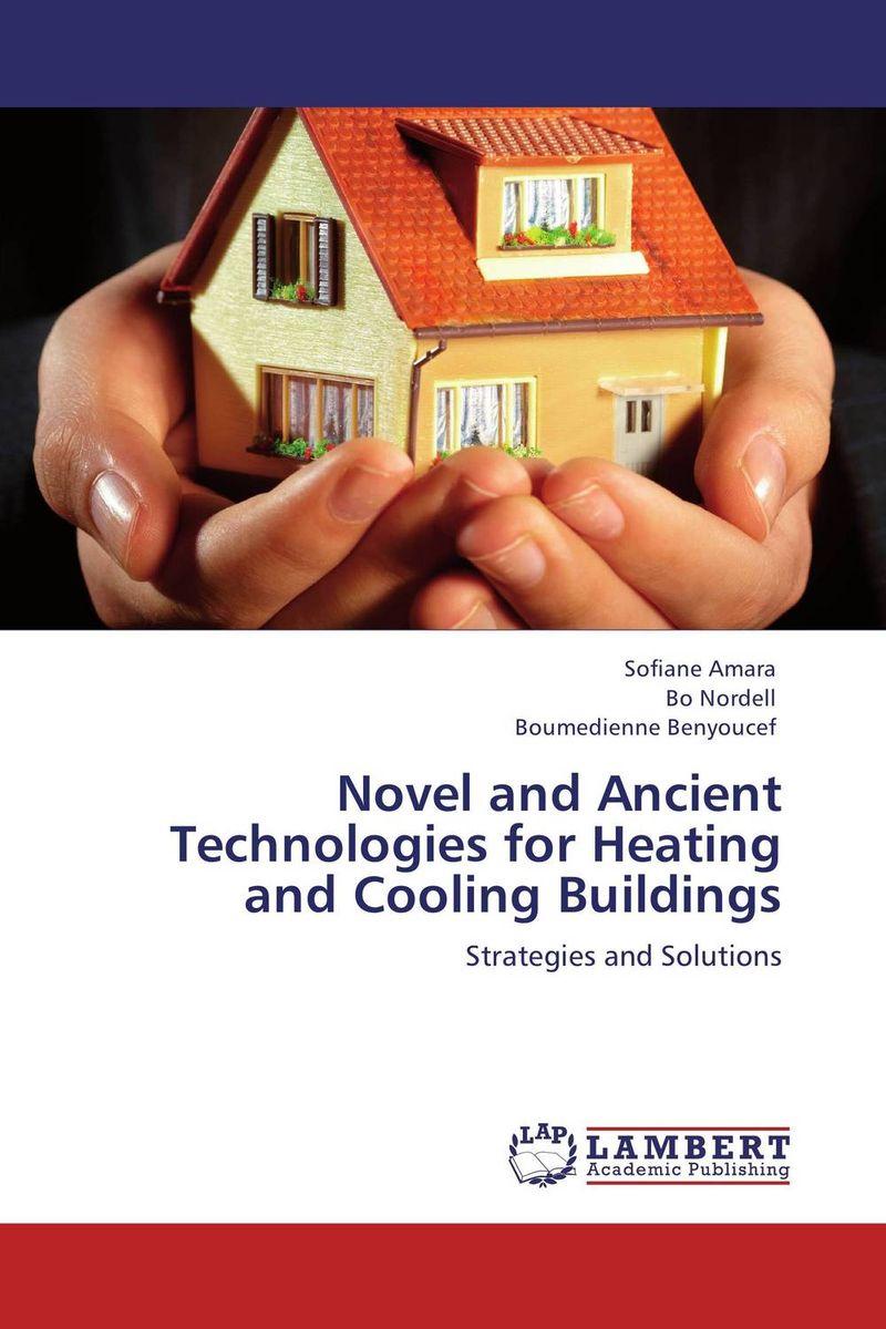 Novel and Ancient Technologies for Heating and Cooling Buildings rakesh kumar khandal geetha seshadri and gunjan suri novel nanocomposites for optical applications