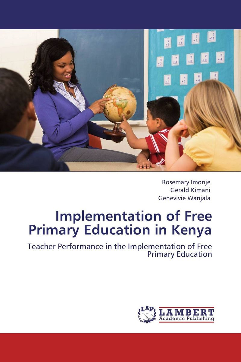 Implementation of Free Primary Education in Kenya the implementation of environmental education in schools