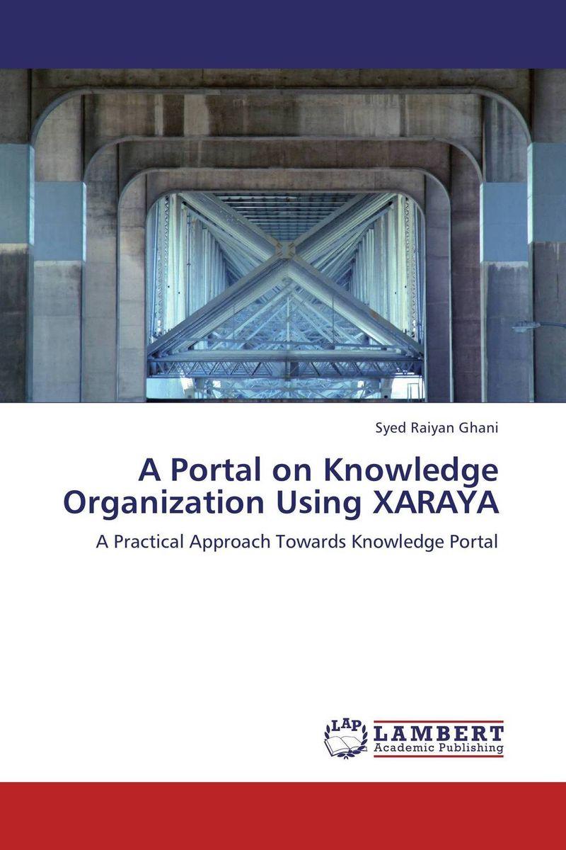A Portal on Knowledge Organization Using XARAYA knowledge formalization and information retrieval