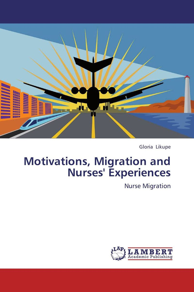 Motivations, Migration and Nurses' Experiences linda mcdowell working lives gender migration and employment in britain 1945 2007